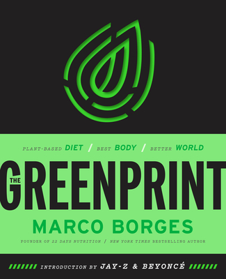 The Greenprint: Plant-Based Diet, Best Body, Better World - Borges, Marco, and Jay-Z (Introduction by), and Beyonce (Introduction by)