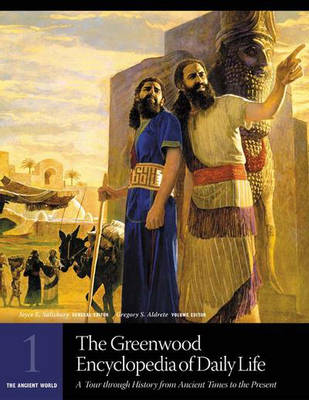 The Greenwood Encyclopedia of Daily Life: A Tour Through History from Ancient Times to the Present - Salisbury, Joyce E. (Editor)