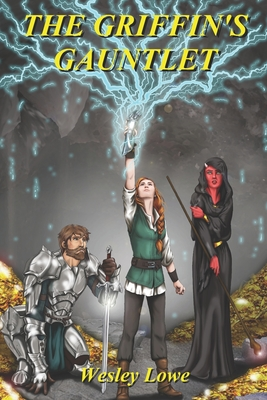 The Griffin's Gauntlet - Lowe, Wesley