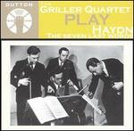 The Griller Quartet Play Haydn's Seven Last Words