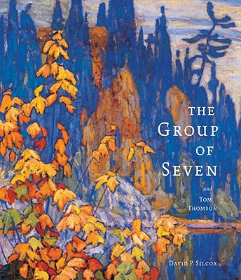 The Group of Seven and Tom Thomson - Silcox, David