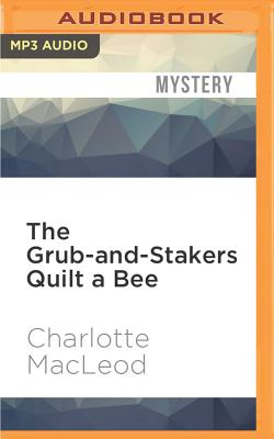 The Grub-And-Stakers Quilt a Bee - MacLeod, Charlotte