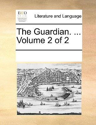 The Guardian. ... Volume 2 of 2 - Multiple Contributors