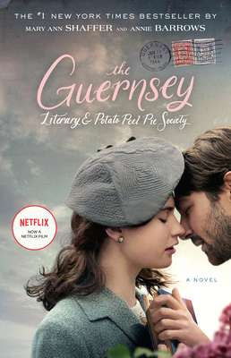 The Guernsey Literary and Potato Peel Pie Society (Movie Tie-In Edition) - Shaffer, Mary Ann, and Barrows, Annie