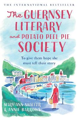 The Guernsey Literary and Potato Peel Pie Society: rejacketed - Barrows, Annie, and Shaffer, Mary Ann
