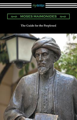 The Guide for the Perplexed - Maimonides, Moses, and Friedlander, M (Translated by)