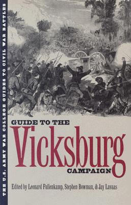 The Guide to the Vicksburg Campaign - Fullenkamp, Leonard (Editor), and Luvaas, Jay (Editor), and Bowman, Stephen (Editor)