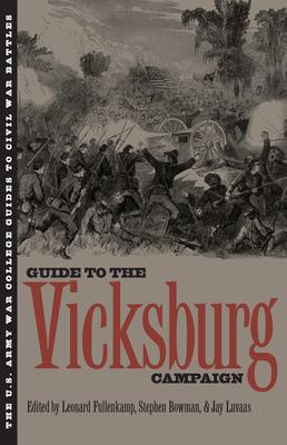 The Guide to the Vicksburg Campaign - Fullenkamp, Leonard (Editor)