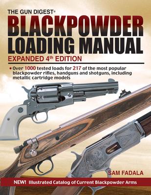 The Gun Digest Blackpowder Loading Manual - Fadala, Sam