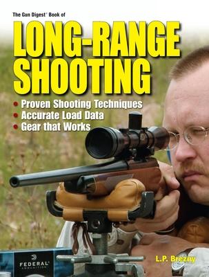 The Gun Digest Book of Long-Range Shooting - Brenzy, L P