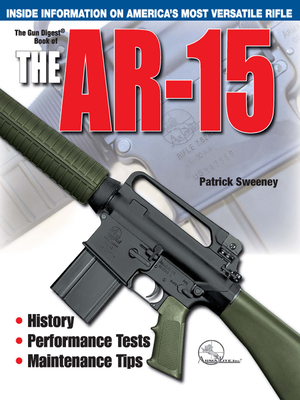 The Gun Digest Book of the Ar-15 - Sweeney, Patrick