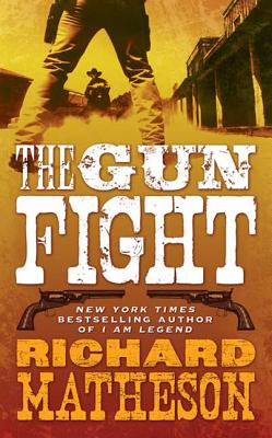 The Gun Fight - Matheson, Richard