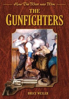 The Gunfighters - Wexler, Bruce