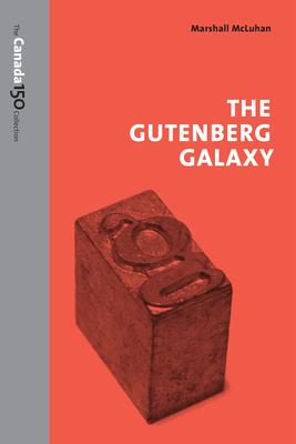 The Gutenberg Galaxy - McLuhan, Marshall