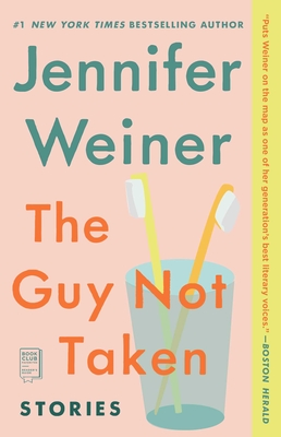 The Guy Not Taken: Stories - Weiner, Jennifer