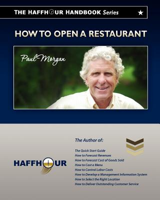 The Haffhour Handbook Series on How to Open a Restaurant - Morgan, Paul