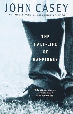 The Half-Life of Happiness - Casey, John