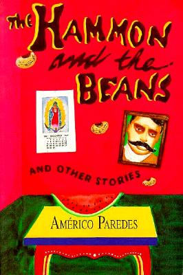 The Hammon and the Beans and Other Stories - Paredes, Americo