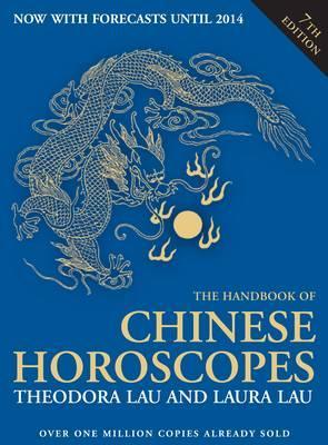 The Handbook of Chinese Horoscopes - Lau, Theodora, and Lau, Laura