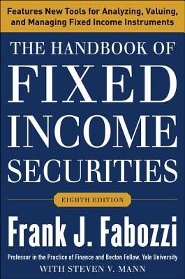The Handbook of Fixed Income Securities, Eighth Edition - Fabozzi, Frank, and Mann, Steven