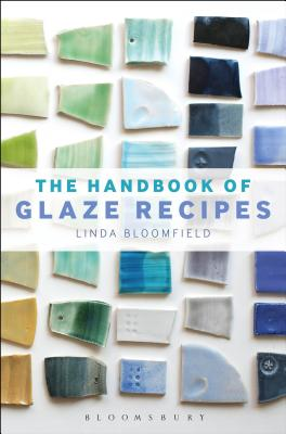 The Handbook of Glaze Recipes: Glazes and Clay Bodies - Bloomfield, Linda