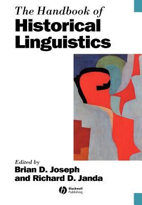 The Handbook of Historical Linguistics - Joseph, Brian (Editor)