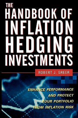 The Handbook of Inflation Hedging Investments - Greer, Robert J