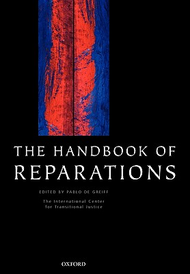 The Handbook of Reparations - De Greiff, Pablo (Editor)