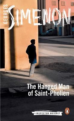 The Hanged Man of Saint-Pholien - Simenon, Georges, and Coverdale, Linda (Translated by)