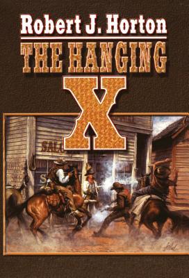 The Hanging X - Horton, Robert J