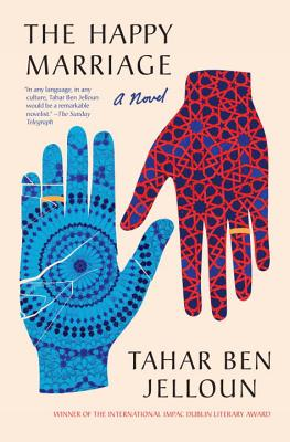 The Happy Marriage - Ben Jelloun, Tahar, Professor