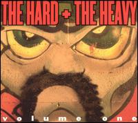 The Hard + the Heavy, Vol. 1 - Various Artists