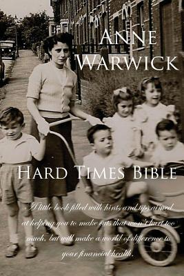 The Hard Times Bible - Warwick, Anne