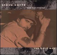 The Hard Way - Steve Earle & the Dukes