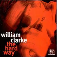 The Hard Way - William Clarke