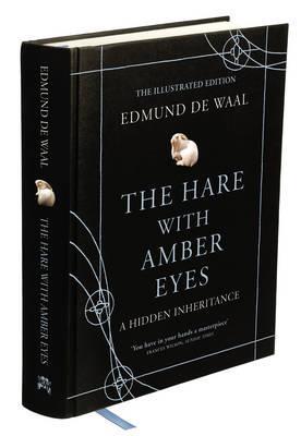 The Hare With Amber Eyes: A Hidden Inheritance - De Waal, Edmund