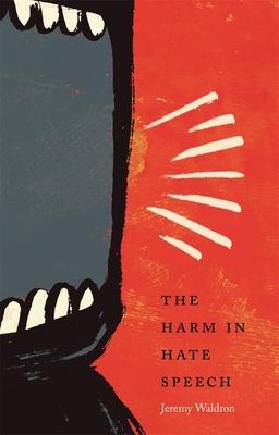 The Harm in Hate Speech - Waldron, Jeremy