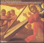 The Harp of Luduvíco: Fantasias, Arias and Toccatas by Frescobaldi & his predecessors