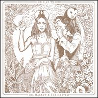 The Harrow & the Harvest - Gillian Welch