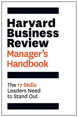 The Harvard Business Review Manager's Handbook: The 17 Skills Leaders Need to Stand Out - Review, Harvard Business