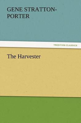 The Harvester - Stratton-Porter, Gene
