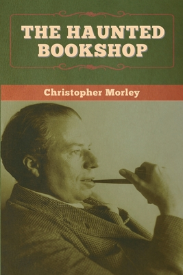 The Haunted Bookshop - Morley, Christopher