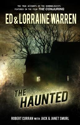 The Haunted: One Family's Nightmare - Warren, Ed, and Warren, Lorraine, and Curran, Robert