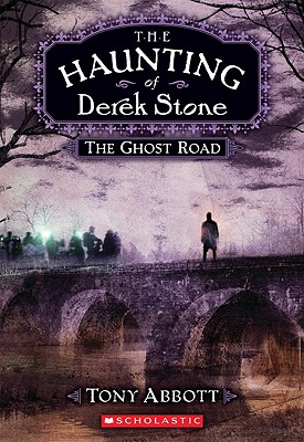 The Haunting of Derek Stone #4: The Ghost Road - Abbott, Tony
