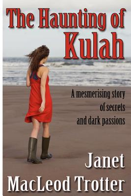 The Haunting of Kulah: A Mesmerising Story of Secrets and Dark Passions - Trotter, Janet MacLeod