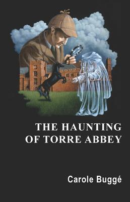 The Haunting of Torre Abbey - Bugge, Carole