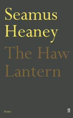 The Haw Lantern - Heaney, Seamus