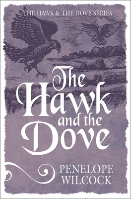 The Hawk and the Dove - Wilcock, Penelope