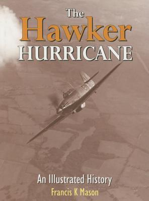 The Hawker Hurricane. - Mason, Francis K.