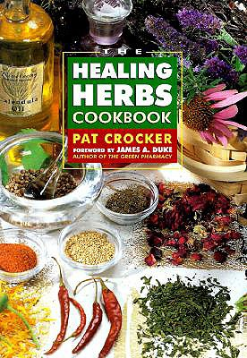 The Healing Herbs Cookbook - Crocker, Pat